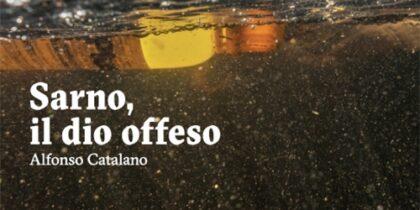 Sarno, il dio offeso –Un libro di Alfonso Catalano – Crowdbooks