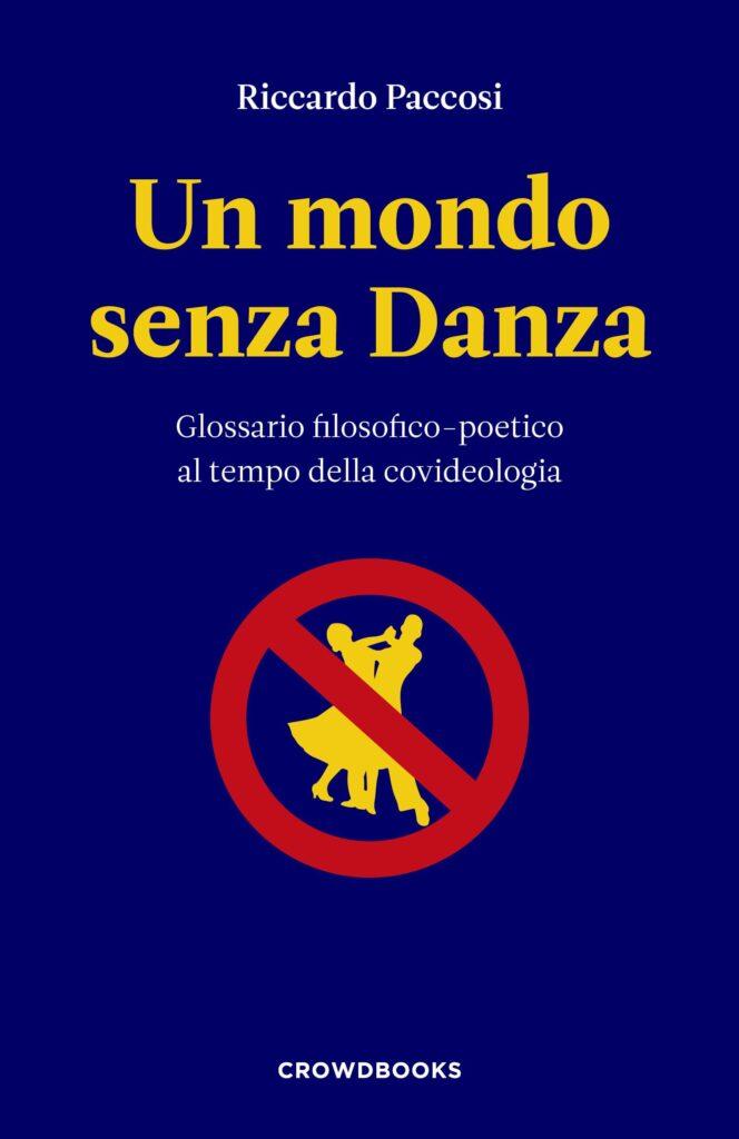 Un mondo senza danza - Riccardo Paccosi - Crowdbooks