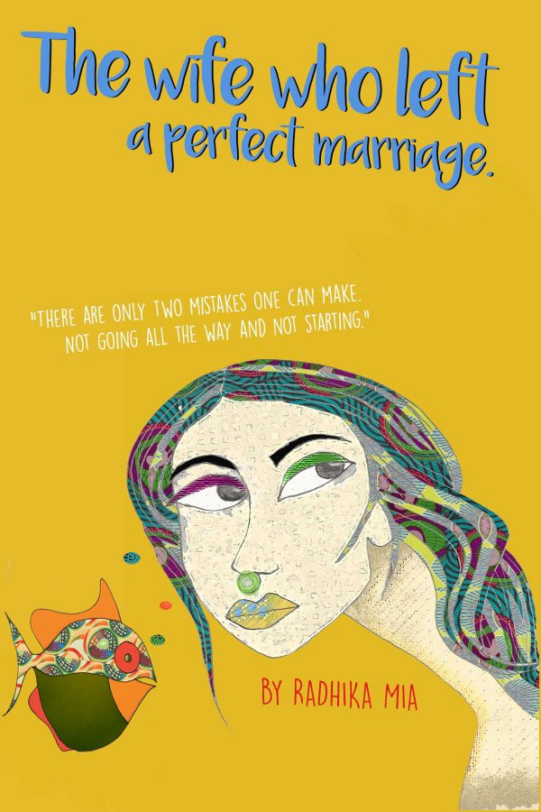 The Wife Who Left a Perfect Marriage by Radhika Mia